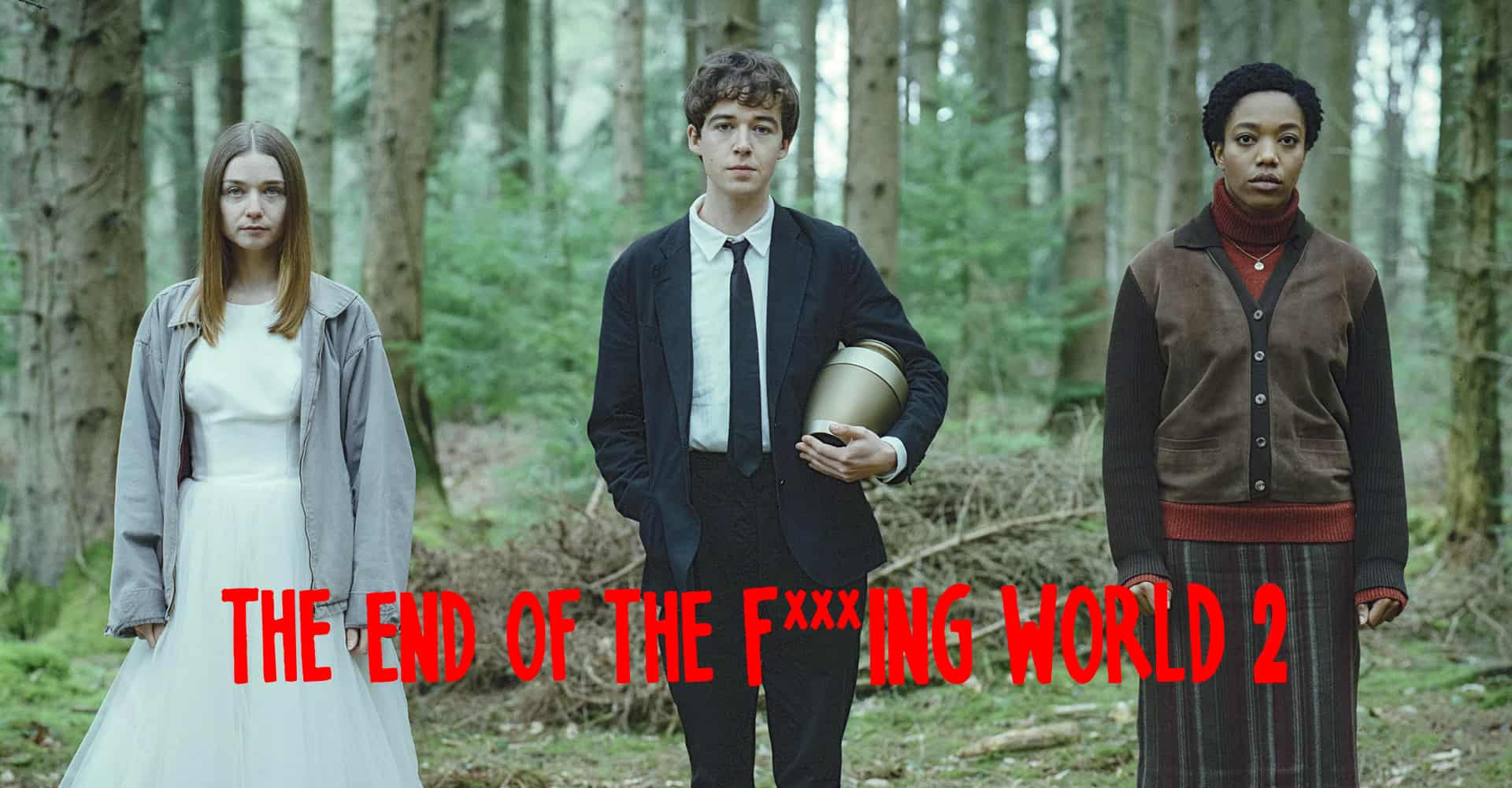 SERIES A GO GO  - Página 29 The-end-of-the-fing-world-2.2