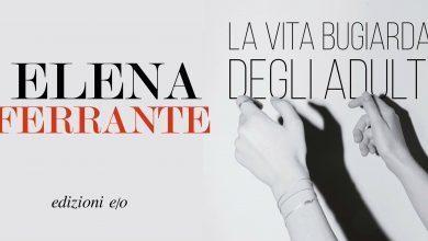 Photo of La vita bugiarda degli adulti: il libro di Elena Ferrante diventa una serie tv Netflix
